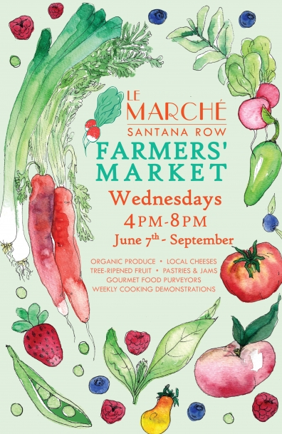 Le Marché Santana Row Farmers' Market Opening Day June 7th, 4-8pm